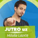 Jutro uz Miloša Lazića