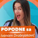 Popodne sa Ivanom Drobnjaković